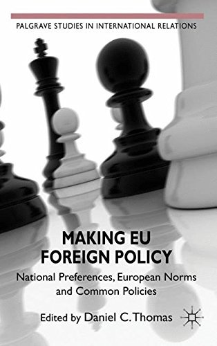 Making EU Foreign Policy: National Preferences, European Norms and Common Policies (Palgrave Studies in International Relations) (2011-05-03)