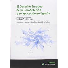 Derecho Europeo De La Competencia Y Su Aplicación En España,El