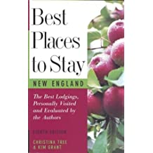 Best Places to Stay: New England: Bed & Breakfasts, Country Inns, and Other Recommended Getaways -- Eighth Edition by Christina Tree (2000-06-06)