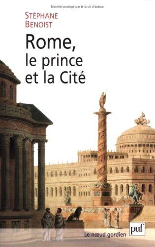 Rome, le prince et la Cité : Pouvoir impérial et cérémonies publiques