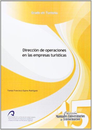 Dirección de Operaciones en las Empresas Turísticas (Manual Universitario de Teleformación Grado en Turismo)