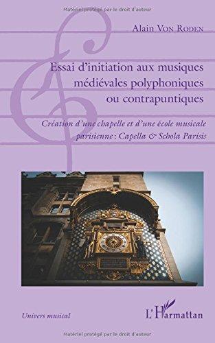 Essai d'initiation aux musiques mdivales polyphoniques ou contrapuntiques