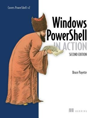 Windows PowerShell in Action[WINDOWS POWERSHELL IN ACTIO-2E][Paperback]