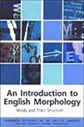 An Introduction to English Morphology: Words and Their Structure (Edinburgh Textbooks on the English Language) by Andrew Carstairs-McCarthy (2001-11-20)