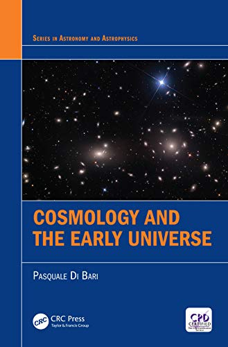 Cosmology and the Early Universe (Series in Astronomy and Astrophysics) (English Edition)