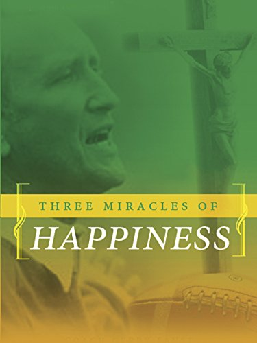 Three Miracles of Happiness