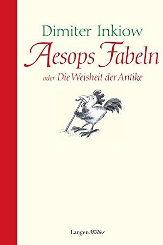 Aesops Fabeln: oder die Weisheit der Antike