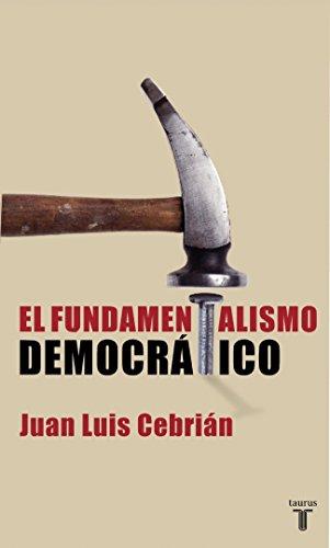 EL FUNDAMENTALISMO DEMOCRATICO (PENSAMIENTO) por JUAN LUIS CEBRIAN