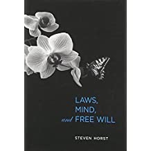 Laws, Mind, and Free Will (Life and Mind: Philosophical Issues in Biology and Psychology (Hardcover))