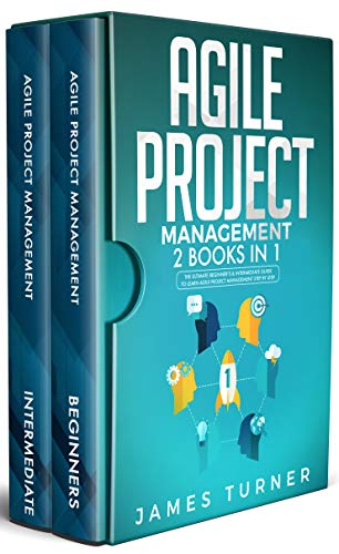 Agile Project Management: 2 Books in 1 - The Ultimate Beginner's & Intermediate Guide to Learn Agile Project Management Step by Step (English Edition)