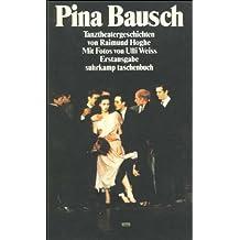 Pina Bausch: Tanztheatergeschichten (suhrkamp taschenbuch)
