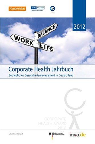 Corporate Health Jahrbuch 2012: Betriebliches Gesundheitsmanagement in Deutschland