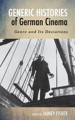 [Generic Histories of German Cinema: Genre and Its Deviations] (By: Jaimey Fisher) [published: October, 2013]