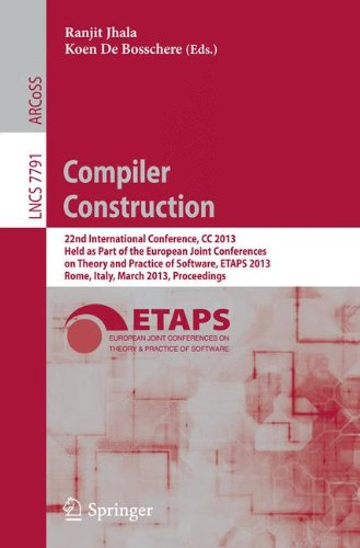 Compiler Construction: 22nd International Conference, CC 2013, Held as Part of the European Joint Conferences on Theory and Practice of Software, ... (Lecture Notes in Computer Science)