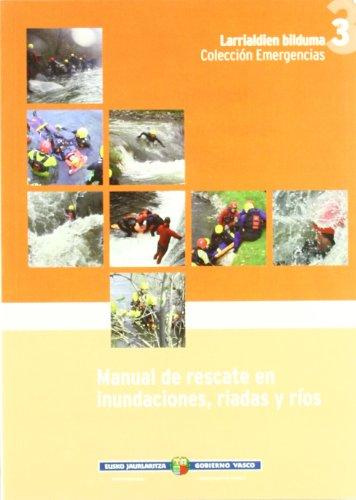 Manual de rescate en inundacciones, riadas y Ríos (Emergencias/larrialdiak) por Aa.Vv.