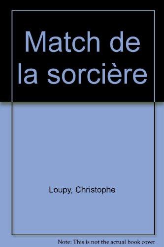 Le Match de la sorcière par Christophe Loupy