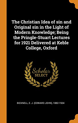 f Sin and Original Sin in the Light of Modern Knowledge; Being the Pringle-Stuart Lectures for 1921 Delivered at Keble College, Oxford ()