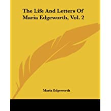 The Life And Letters Of Maria Edgeworth, Vol. 2 by Maria Edgeworth (2004-06-17)