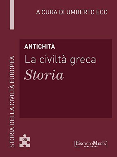 Antichità - La civiltà greca - Storia: Storia della Civiltà Europea a cura di Umberto Eco - 5