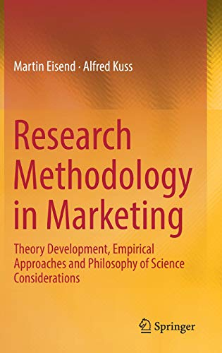 Research Methodology in Marketing: Theory Development, Empirical Approaches and Philosophy of Science Considerations -