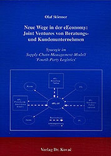 Neue Wege in der eEconomy: Joint Ventures von Beratungs- und Kundenunternehmen. Synergie im Supply-Chain-Management-Modell 'Fourth Party Logistics' (Livre en allemand)
