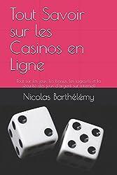 Tout Savoir sur les Casinos en Ligne: Tout sur les jeux, les bonus, les logiciels et la sécurité des jeux d'argent sur Internet!