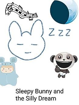 Sleepy Bunny And The Silly Dream por Bouncy Bunny