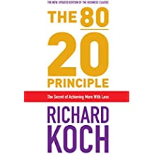The 80/20 Principle: The Secret of Achieving More with Less (English Edition)