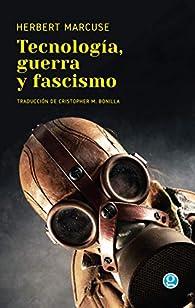 Tecnología, guerra y fascismo par Herbert Marcuse
