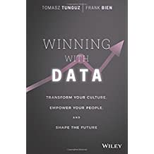 Winning with Data: Transform Your Culture, Empower Your People, and Shape the Future