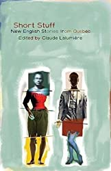 [Short Stuff: New English Stories from Quebec] (By: Claude Lalumiere) [published: September, 2005]