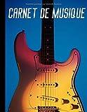 Carnet de musique: Livret de partitions 12 portées pour guitaristes amateurs et confirmés - guitare sèche, électrique | 100 pages au format 8,5*10 pouces...