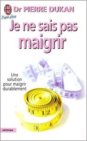 Je ne sais pas maigrir : Une solution pour maigrir durablement de Docteur Pierre Dukan ( 8 avril 2002 )