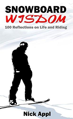Snowboard Wisdom: 100 Reflections on Life and Riding (English Edition) por Nick Appl