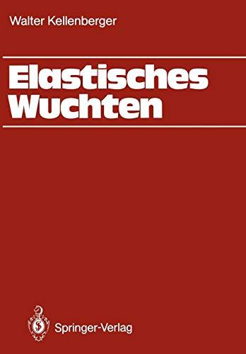 Elastisches Wuchten: Modale Verfahren, E.K.-Technik, Sondertechniken, automatisches und thermisches Wuchten -