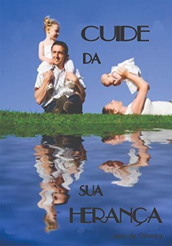 Cuide da sua herança (Portuguese Edition) por Jairo Oliveira