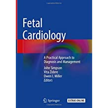 Fetal Cardiology: A Practical Approach to Diagnosis and Management