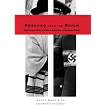 Rescued from the Reich: How One of Hitler???s Soldiers Saved the Lubavitcher Rebbe by Bryan Mark Rigg (2006-05-15)