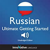 Learn Russian: Ultimate Getting Started with Russian Box Set, Lessons 1-55