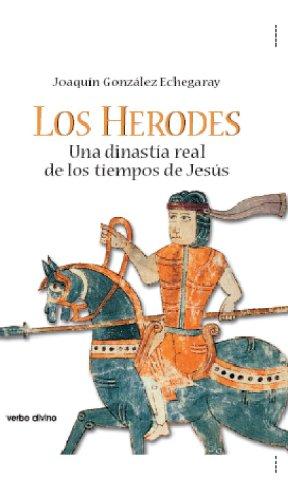 Los Herodes. Una dinastía real de los tiempos de Jesús
