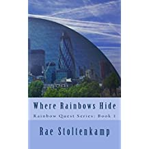 Where Rainbows Hide (Rainbow Quest Book 1)