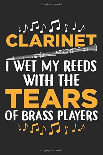 Clarinet I Wet My Reeds with the tears of brass players: Marching Band Lustiger Klarinettenspieler Notizbuch liniert DIN A5 - 120 Seiten für Notizen, ... | Organizer Schreibheft Planer Tagebuch