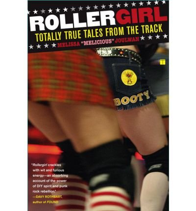 [(Rollergirl: Totally True Tales from the Track)] [Author: Melissa Joulwan] published on (February, 2007)