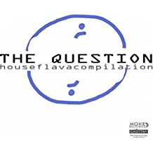 The Question (House flava compilation Radio Version)