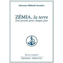 ZÉMIA, la terre: Une pensée pour chaque jour (OEUVRES COMPLET)