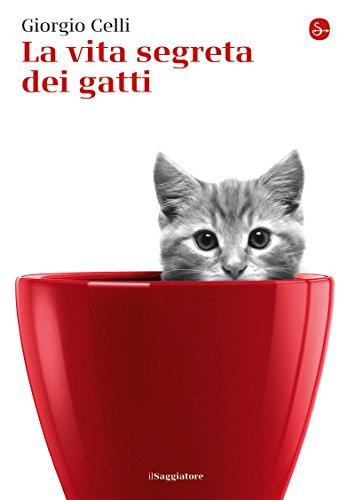 Gatto Piccolo (La vita segreta dei gatti (La piccola cultura Vol. 55) (Italian Edition))