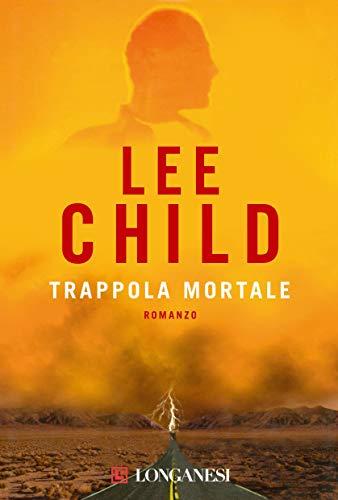 Trappola mortale: Le avventure di Jack Reacher (La Gaja scienza Vol. 678)