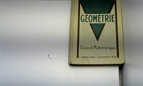 Géométrie : Classe de mathématiques, Programmes du 27 juin 1945 avec 688 exercices et problemes par Roland Maillard