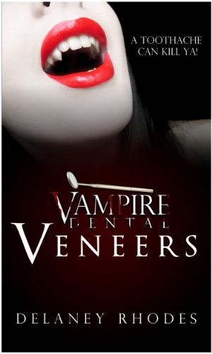 Vampire Dental: Veneers (a Chelsey Bloodworth, DDS Novella Book 1)