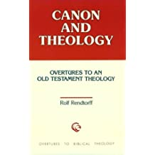 Canon and Theology (Overtures to Biblical Theology) by Rolf Rendtorff (1993-11-02)